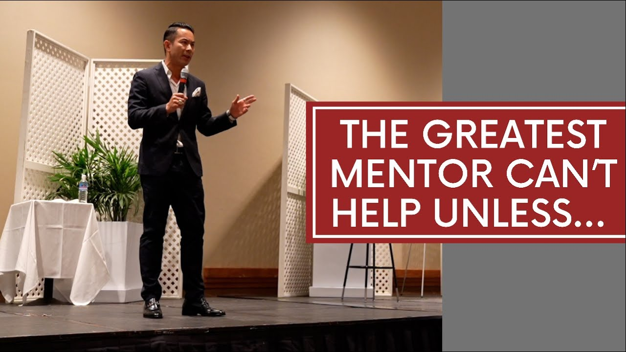 The greatest mentor can't help unless…