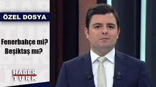 Fenerbahçe mi, Beşiktaş mı? | Haber 13 - 22 Aralık 2019