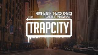 Flume - Some Minds (feat. Andrew Wyatt) (T-Mass Remix)