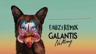 Galantis No Money Fauzi Remix.mp3
