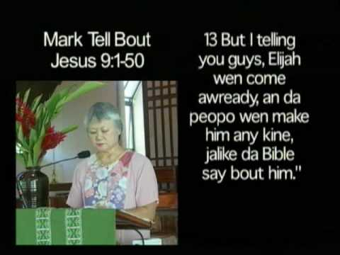 Da Hawaii Pidgin Bible, Mark Tell Bout Jesus 9:1-50  (Part 1 of 2)