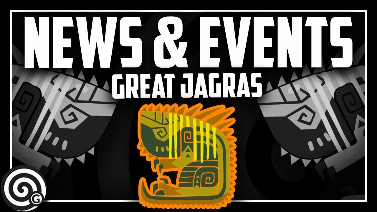 NEWS - The GREATEST Jagras - Appreciation Event | Monster Hunter World