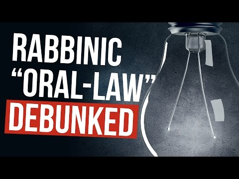 """Debunking the myth of """"God given rabbinic Oral Law"""""""
