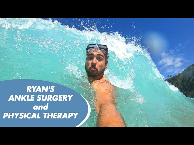 RYAN'S BROKEN ANKLE SURGERY & RECOVERY - DR SAYMEH - PHYSICAL THERAPY - CUSTOM ORTHOTICS