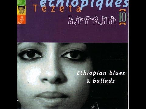 Ethiopiques 10 - Ethiopian Blues and ballads (Full Album) HQ