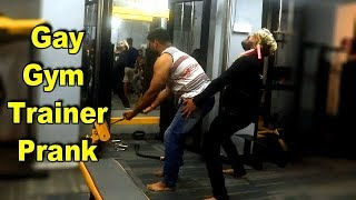 Gay Gym Trainer Prank | Shubham Sharma