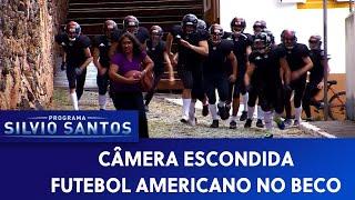 Futebol americano no beco Câmeras Escondidas 13 09 19