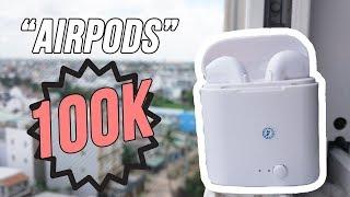 Trên tay tai nghe Airpod giá chỉ 100K