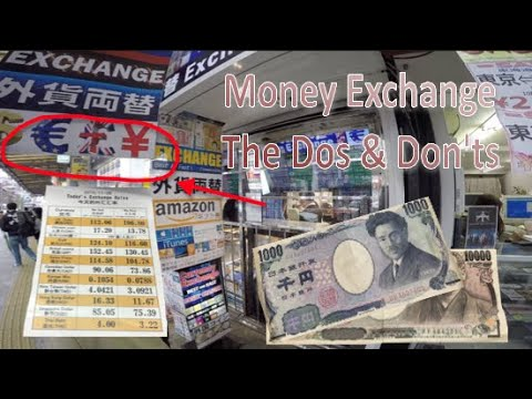 Japan - Money Exchange in Tokyo - The Dos and Don'ts (Check and you will save money)