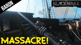 BlackWake - I MASSACRE on the High Seas!  EPIC Pirate Battles