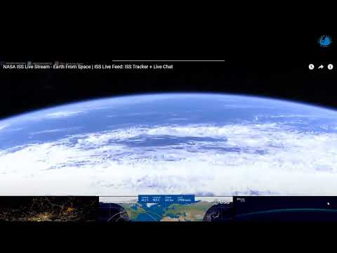 NASA ISS Live Stream - Earth From Space   ISS Live Feed: ISS Tracker + Live Chat