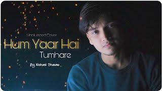 Hum Yaar Hai Tumhare Hamse Mila karo.( Cover Version ) By Nishant Sharma | Haan Maine Bhi Pyaar Kiya