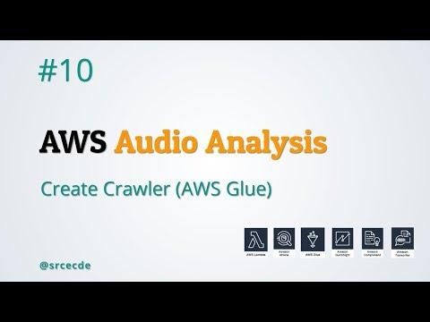 Create Crawlers (AWS Glue) - AWS Audio Analysis p10 - YouTube
