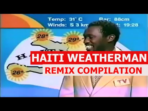 Haiti Weatherman - REMIX COMPILATION