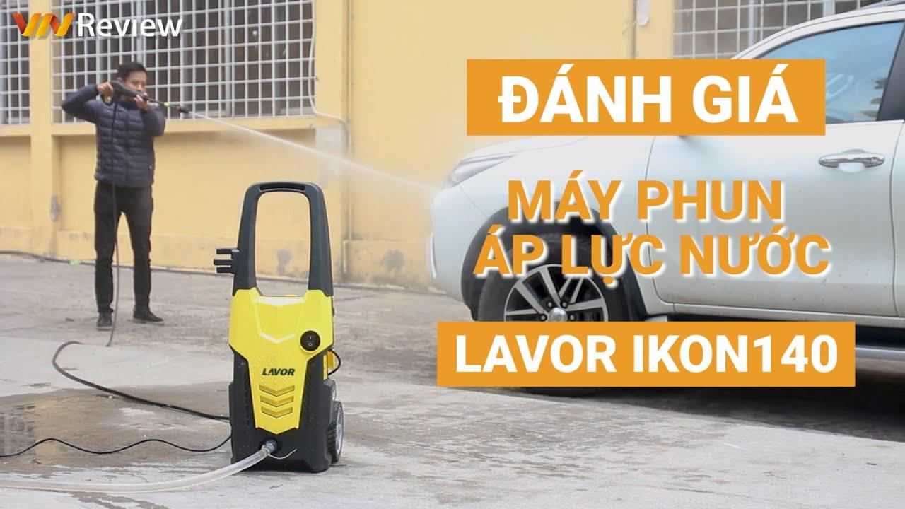 ✅VnReview – Đánh giá máy phun áp lực nước Lavor IKON140: Công suất lớn đa dạng mục đích sử dụng