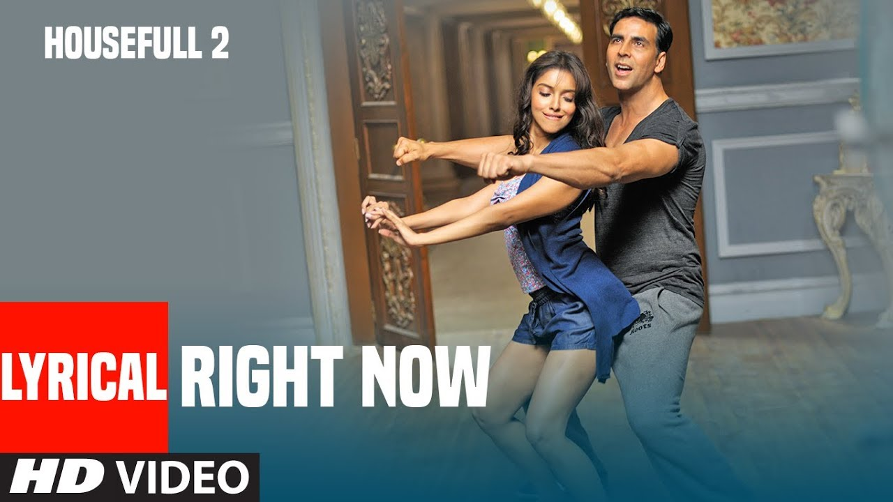 right now song with lyrics | housefull 2 | akshay kumar, john