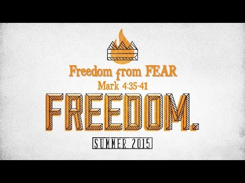 Freedom Summer:  Freedom From FEAR - Message One