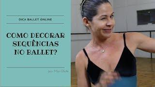 Como Decorar Sequências no Ballet?