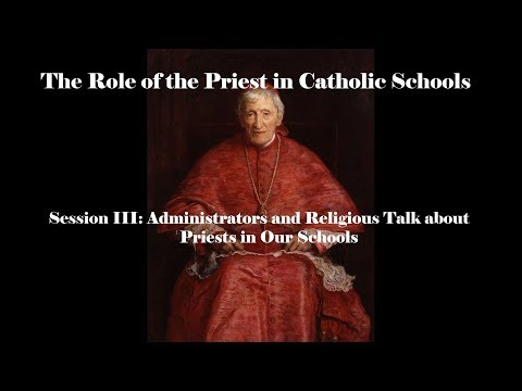 Session III: Administrators and Religious Talk about Priests in Our Catholic Schools