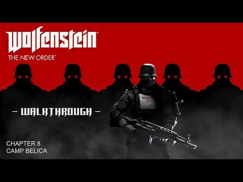Wolfenstein: The New Order Walkthrough - Chapter 8: Camp Belica (All Collectibles)