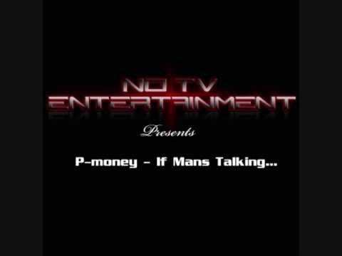 P-Money - If Mans Talking