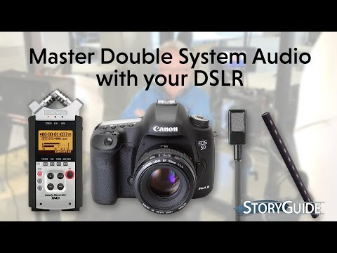 Master Double System Audio With Your DSLR