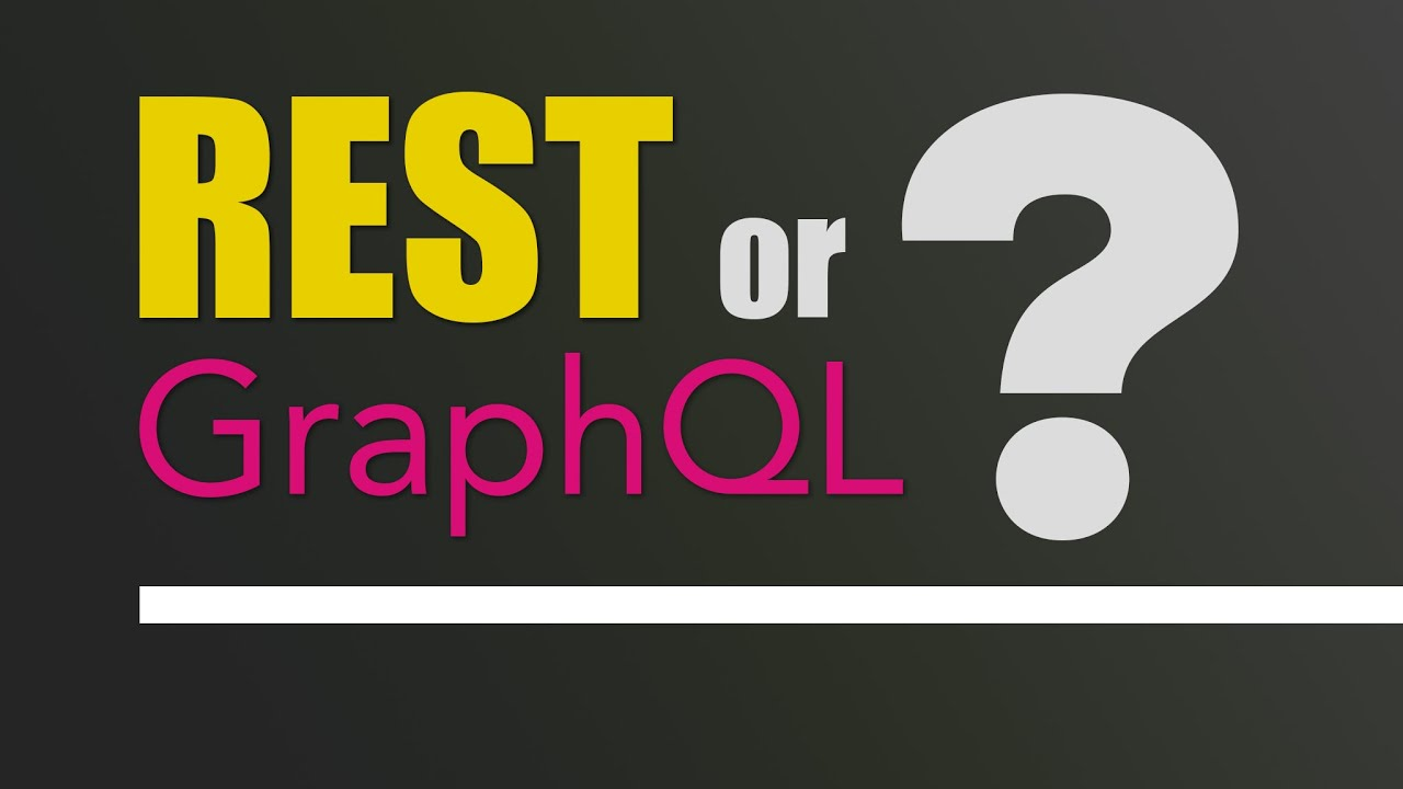 REST vs GraphQL – What's the best kind of API?