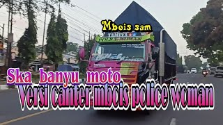 Download SKA - BANYU MOTO TERBARU 2020 | CANTER POLICE WOMAN I ROAD BABY