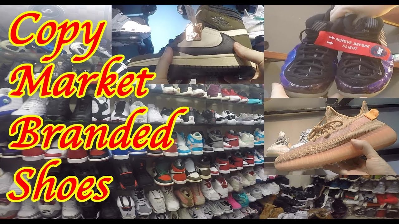 traducir Tumor maligno Comerciante  FIRST COPY SHOES AT wholesale branded China || Cheapest Shoes in Market!  Jordan | Nike | Yeezys - YouTube