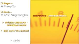 MercyMe - I Can Only Imagine (Audio)