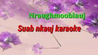 Pob tsuas xyooj _ tos thiaj tau ev koj _ karaoke