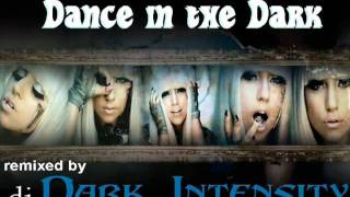 Dance in the Dark - Lady Gaga - dj Dark Intensity Remix