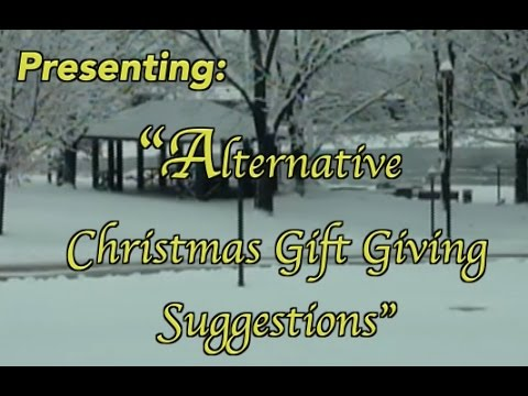 Alternative Christmas Gift Giving Suggestions