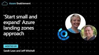 Start small and expand Azure landing zones approach | Cloud Adoption Framework Series