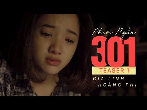 Phim Ngắn 301 - Teaser 01  | Gia Linh - Hoàng Phi | Phim Tình Yêu Cảm Động 2018