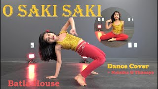 O SAKI SAKI   Dance Cover   Nainika Thanaya   Batla House   Nora Fatehi