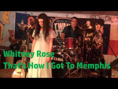 Whitney Rose That's How I Got To Memphis