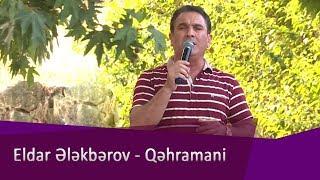 Eldar Elekberov - Qehremani