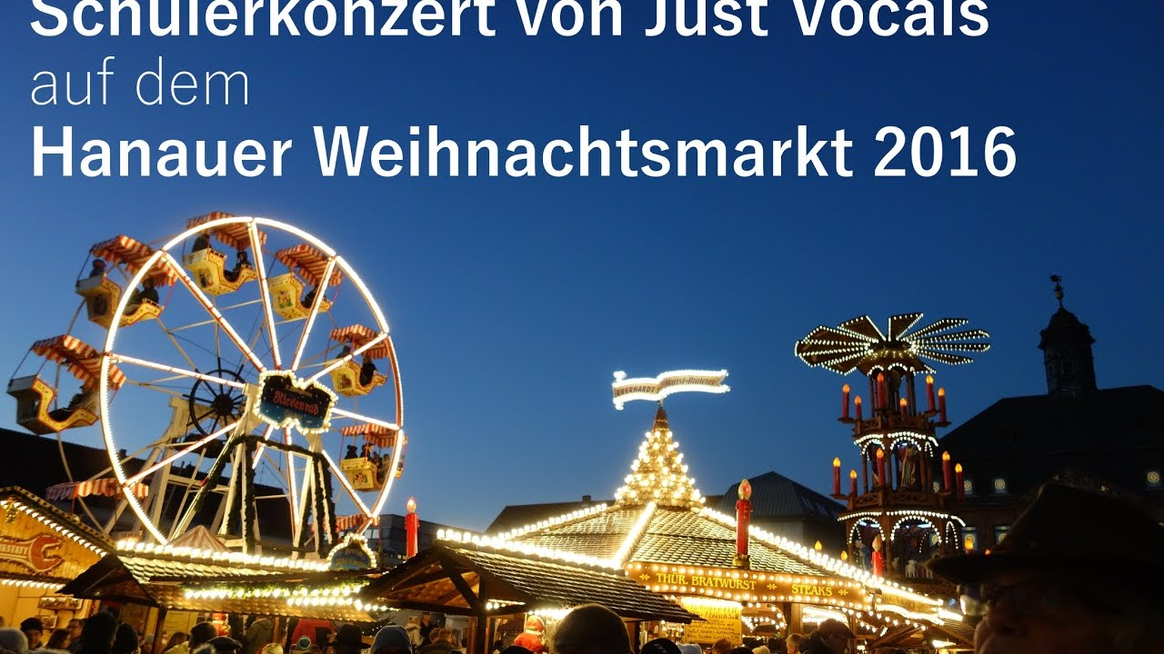 Weihnachtsmarkt Hanau.Schülerkonzert Just Vocals Weihnachtsmarkt Hanau 2016