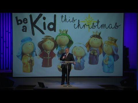 Be A Kid This Christmas – Pastor Raymond Woodward