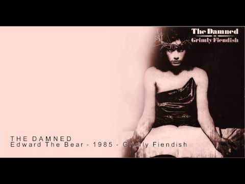 THE DAMNED - Grimly Fiendish / Edward The Bear