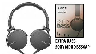 Sony MDR-XB550AP Headphone Review - Good for Bassheads!!