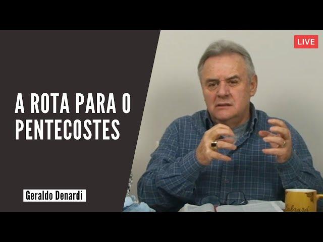 A rota para o Pentecostes - Ap. Denardi - Live 19/05