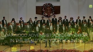 OAKWOOD ADVENTIST ACADEMY CHOIR - IN THE BEAUTY OF YOUR HOLINESS