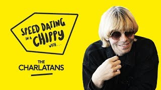 Speed Dating in a Chippy with The Charlatans