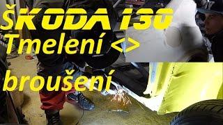 ŠKODA 130 Rally - Nekonečné tmelení a broušení :D  Wíťa_vlog8 :) BEZ KOMPRESE (: