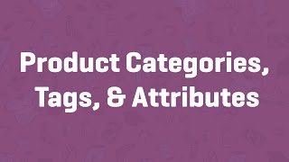 Product Categories, Tags, & Attributes - WooCommerce Guided Tour(, 2017-04-21T17:26:53.000Z)