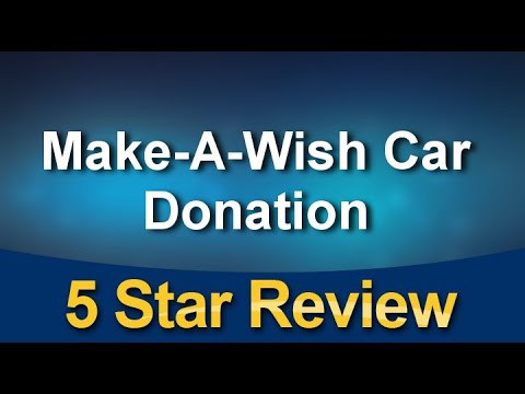Make A Wish Car Donation Perfect Five Star Review By Norb S Youtube