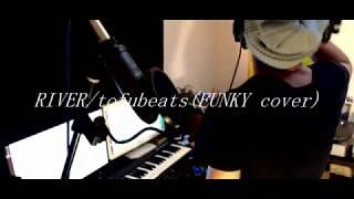 RIVER/tofubeats(FUNKY cover)