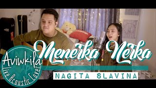 Download Lagu Nagita Slavina - Menerka Nerka (Live Acoustic Cover By Aviwkila)